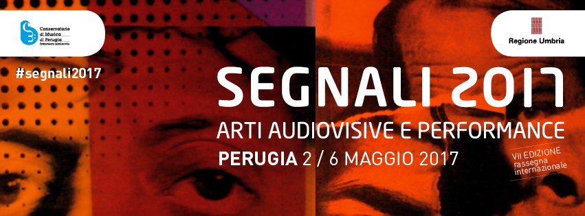 SEGNALI 2017 – arti audiovisive e performance