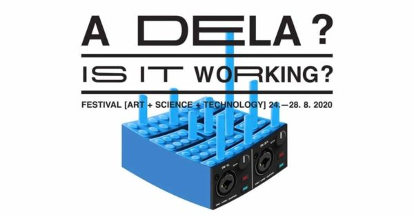 "METS @LJUBLJANA: FESTIVAL ""IS IT WORKING?"", 24-28 agosto 2020"